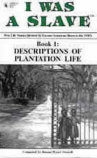 I WAS A SLAVE: Description of Plantation Life